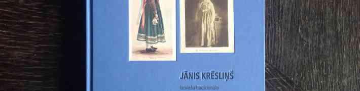 """Izdod grāmatu """"Jānis Krēsliņš – latviešu tradicionālo kultūras vērtību izzinātājs"""""""