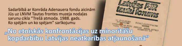 """15. novembrī Tautas frontes muzejs aicina uz sarīkojumu """"No etniskās konfrontācijas uz minoritāšu kopdarbību Latvijas neatkarības atjaunošanā"""""""