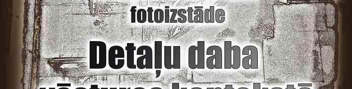 """Līdz 17. martam LNVM Dauderu nodaļā izstāde """"Detaļu daba vēstures kontekstā"""""""