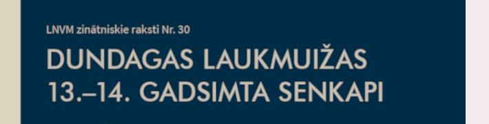 Muzejs laidis klajā grāmatu par Dundagas Laukmuižas 13.–14. gadsimta senkapiem