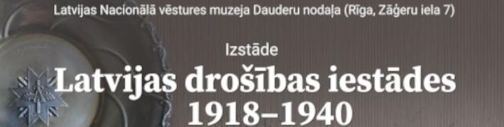 """No 24. septembra Dauderu nodaļā izstāde """"Latvijas drošības iestādes (1918–1940)"""""""