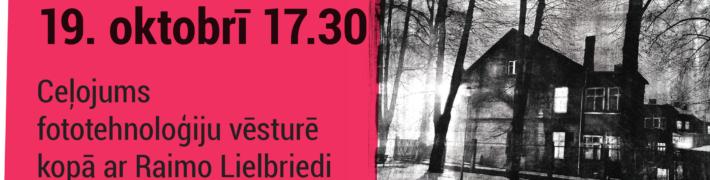 Ceļojums fototehnoloģiju vēsturē kopā ar Raimo Lielbriedi 19. oktobrī